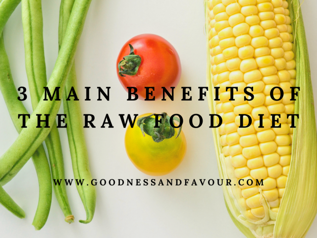 3 Main Benefits of the Raw Food Diet