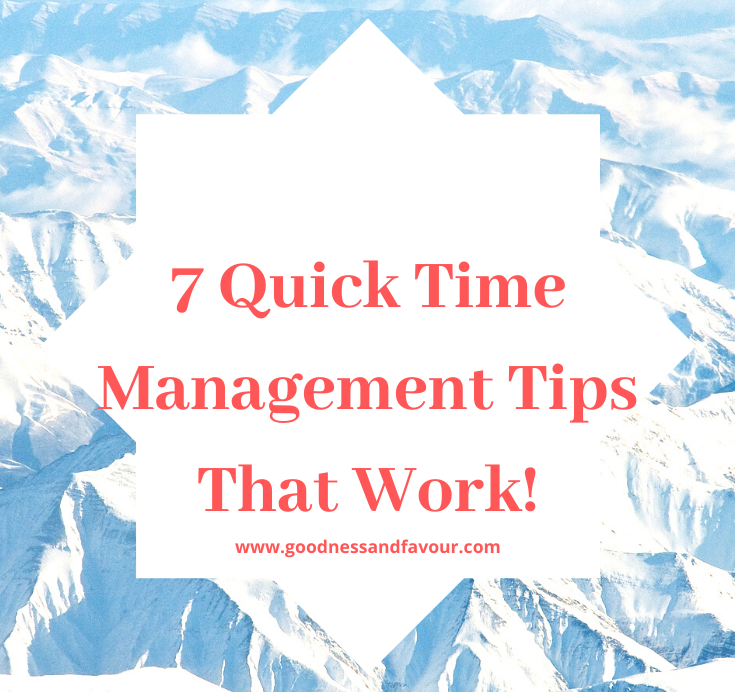 7 Quick Time Management Tips That Work!