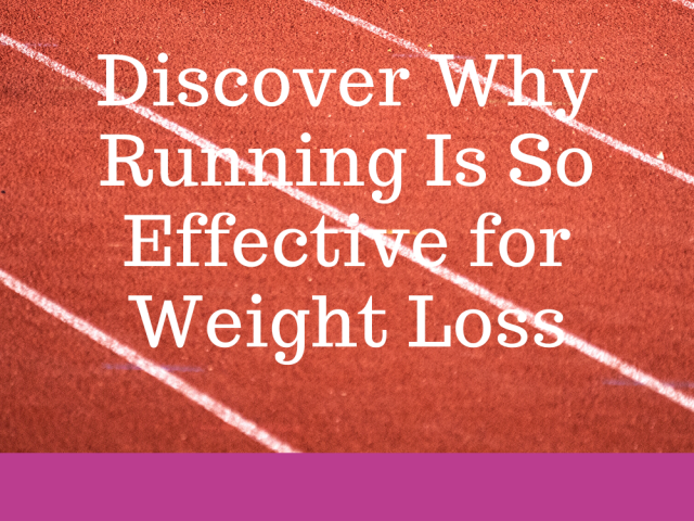 Discover Why Running Is So Effective for Weight Loss