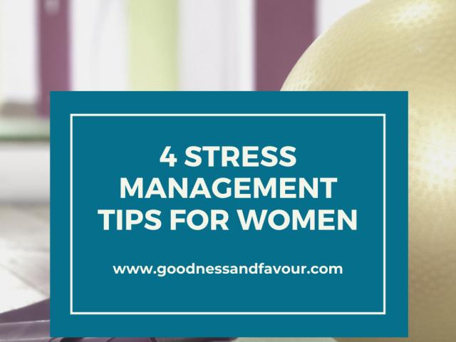 4 Stress Management Tips for Women
